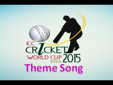 Theme Song ICC Cricket World Cup 2015