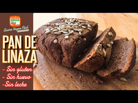 Pan de linaza ¡Sin gluten, sin huevo, sin leche! - Cocina Vegan Fácil