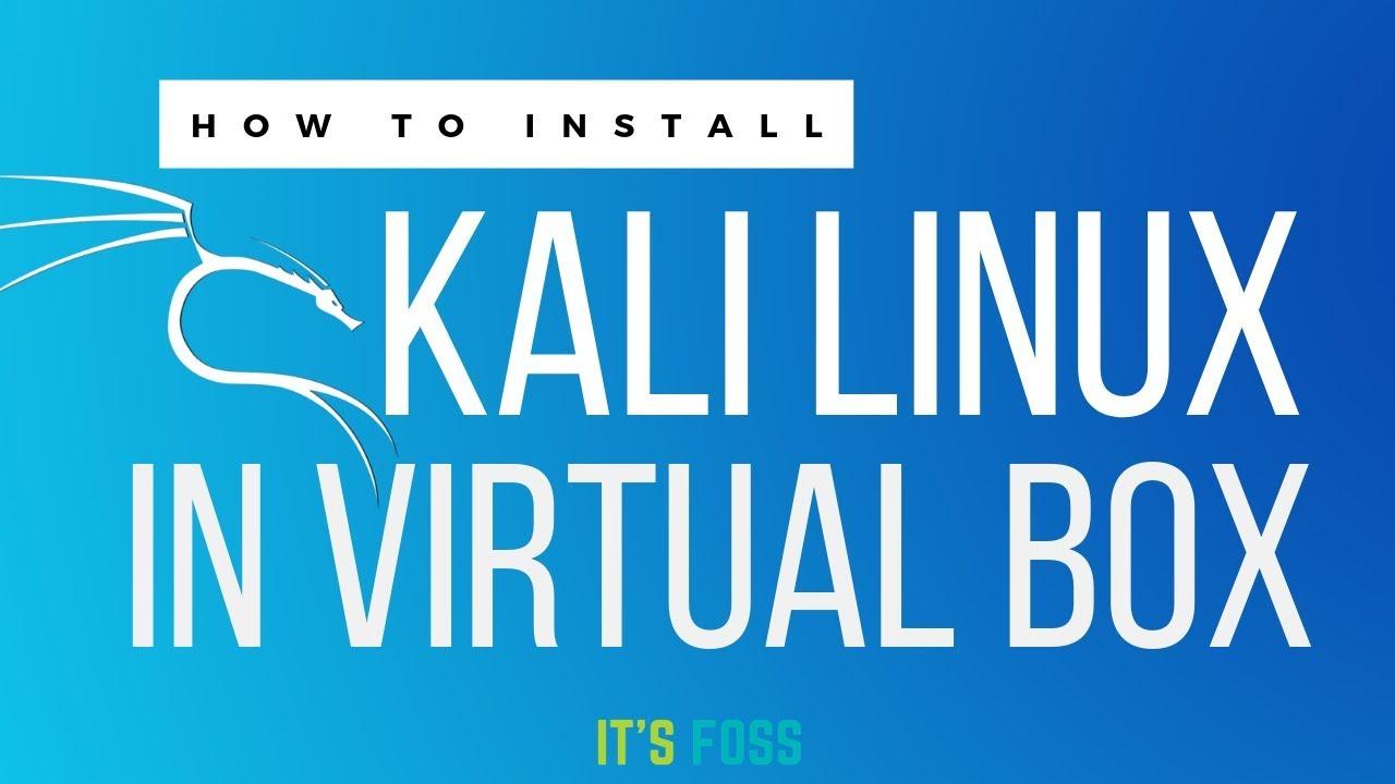 Install Kali Linux on VirtualBox [Quickest Method]