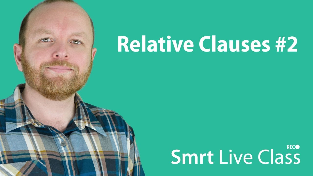 Relative Clauses #2 - Smrt Live Class with Mark #23