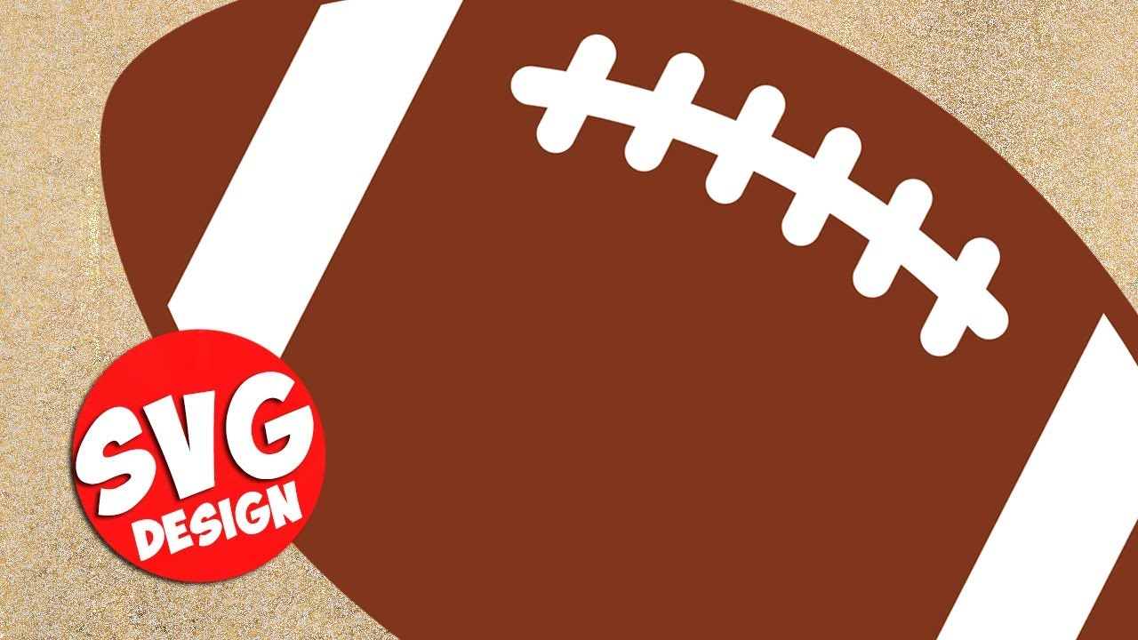 Football Svg Design Cutting Files For Cricut Silhouette Youtube
