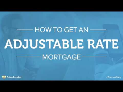 How to Get an Adjustable Rate Mortgage (ARM) | Ask a Lender