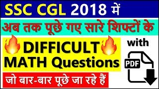 SSC CGL 2018 All shifts Math Difficult and repeated questions with best concepts with PDF