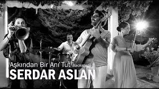 Aşkından Bir Anı Tut [Backstage] - Serdar Aslan Video