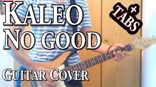 Kaleo - No Good (Guitar Cover + Tab)