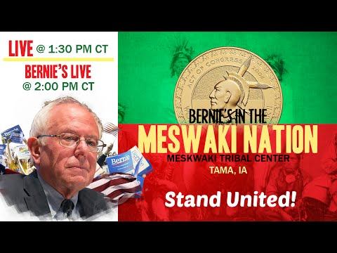 LIVE from the Meskwaki Nation Town Meeting with Bernie Sanders