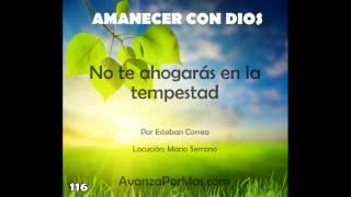 116   NO TE AHOGARÁS EN LA TEMPESTAD mensaje de DIOS para mi vida
