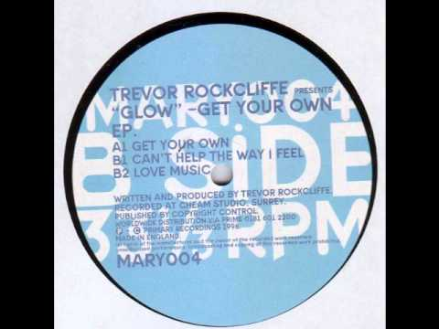 """Trevor Rockcliffe Presents """"Glow"""" - Get Your Own EP - Can't Help The Way I Feel"""