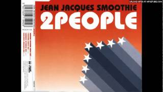 Jean Jacques Smoothie 2 People Original Radio Mix 122BPM