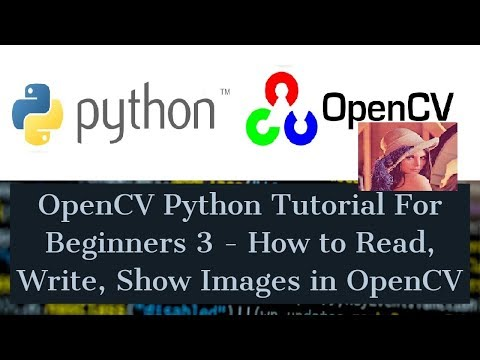 opencv-python-tutorial-for-beginners-3---how-to-read,-write,-show-images-in-opencv