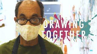 Drawing Together   ArtWorks Studios   2021