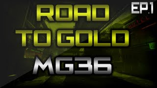 MW3: Road To Gold - MG36 Ep. 1 (Modern Warfare 3 Gameplay/Commentary)