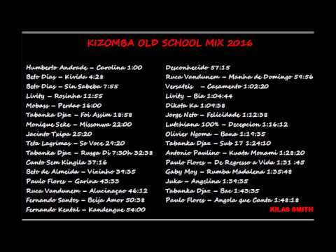 KIZOMBA OLD SCHOOL MIX 2016   Kilas Smith