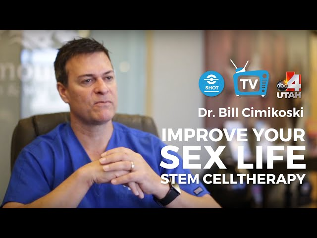 Improve your sex life with Stem Cell treatments - Dr. William Cimikoski on TV