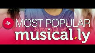 Most Popular Musical.ly of all time