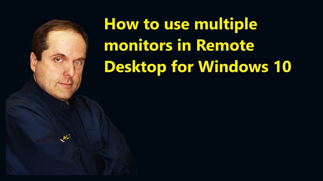 How to use multiple monitors in Remote Desktop for Windows 10