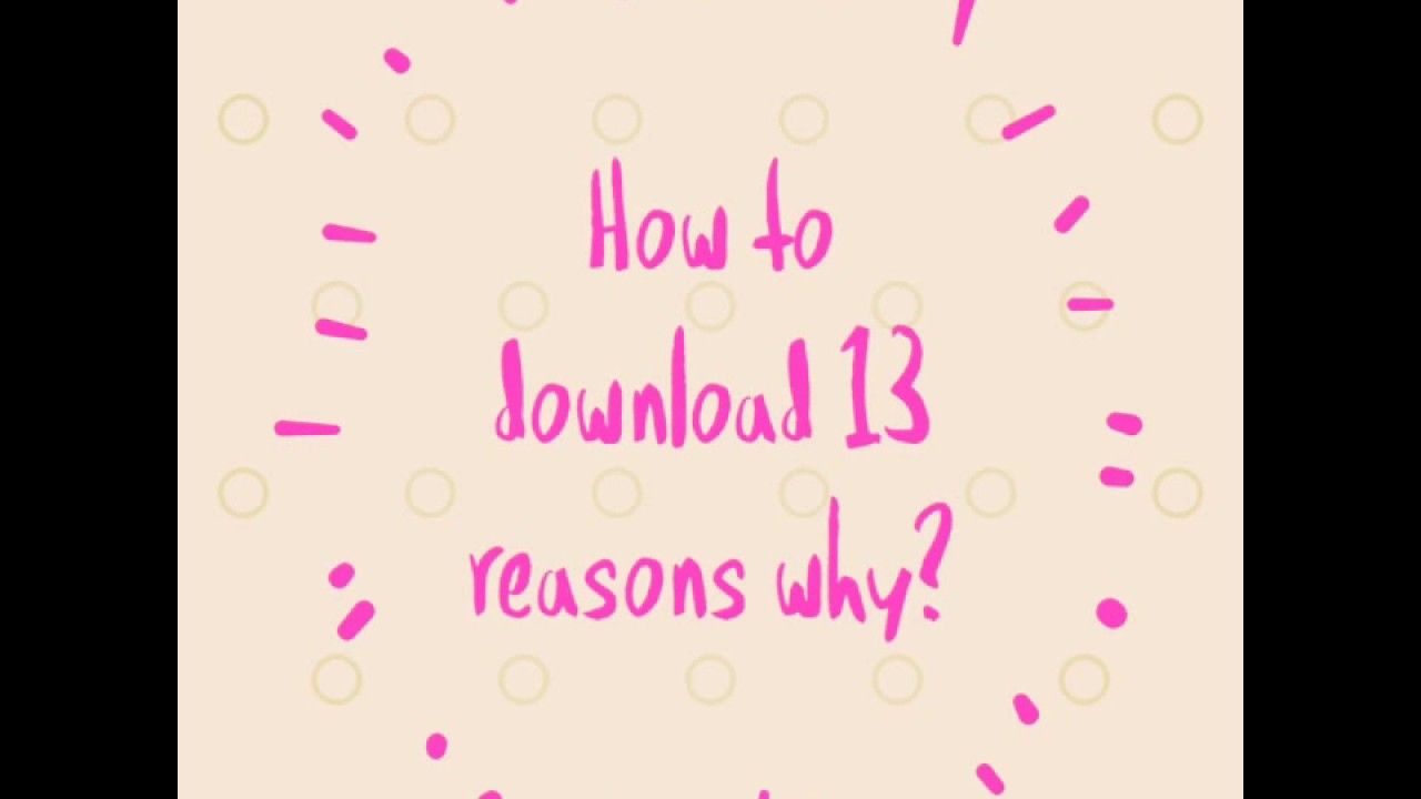 How to download 13 reasons why for free youtube - 13 reasons why download ...