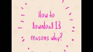 How to download 13 reasons why for free!