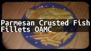 Recipe Parmesan Crusted Fish Fillets OAMC
