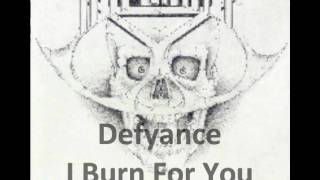 Watch Defyance I Burn For You video