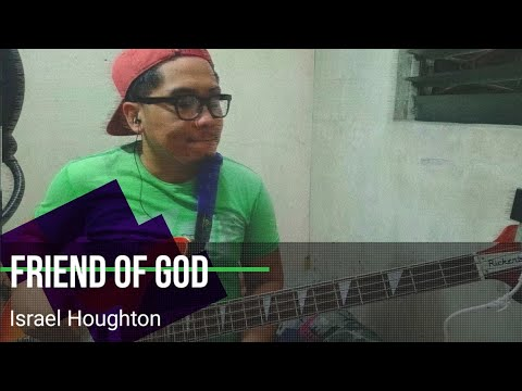 Friend Of God - Israel Houghton | Bass Cover