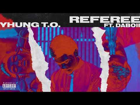 Yhung T.O. - Referee (feat. DaBoii) [Official Audio]