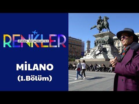 Ayhan Sicimoğlu Ile RENKLER - Milano (1.Bölüm)