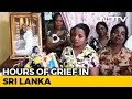 Sri Lanka Blasts: Country Unites In Mourning | NDTV Reports From Sri Lanka