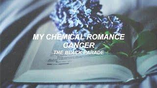 My Chemical Romance - Cancer (Lyrics)