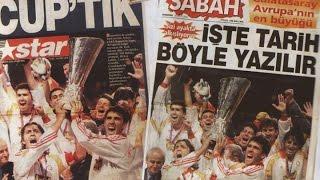 Galatasaray'ın 17 Mayıs 2000'de Arsenal'i Yenerek Uefa Kupasını Kazandığında Çıkan Gazete Manşetleri