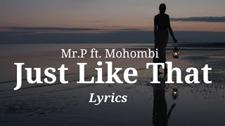 Mr. P ft. Mohombi - Just Like That (Lyrics Video)