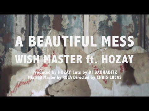 WISH MASTER X HOZAY - A Beautiful Mess   Official Video (prod by Hozay/cuts by Badhabitz)