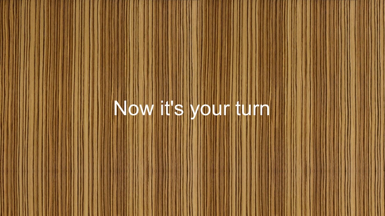 Que significa now is your turn en ingles