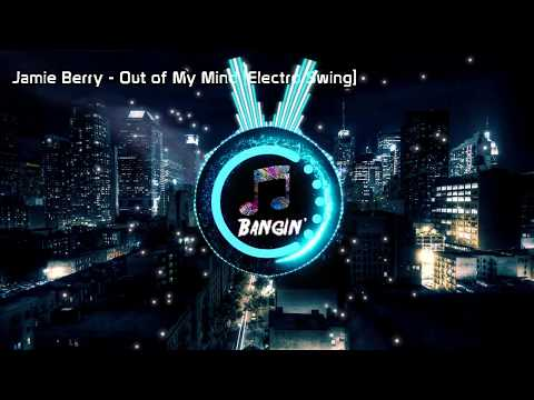 Jamie Berry - Out of My Mind [Electro Swing]