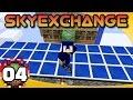 SkyExchange - Ep. 4: We Have Liftoff!