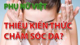 (VTC14)_Phụ nữ Việt thiếu kiến thức về chăm sóc da