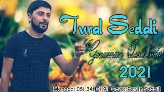Tural Sedali - Gozumun Qarasinda 2021