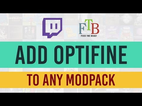 How To Add Optifine To ANY Modpack! [2019 FTB/Twitch]