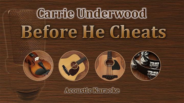 before he cheats  carrie underwood acoustic karaoke