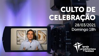 IPTambaú | Culto de Celebração Ao Vivo | 28/03/2021