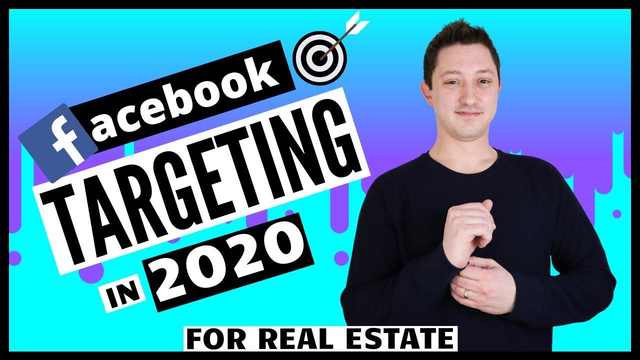 Facebook Targeting For Real Estate in 2020 | Real Estate Facebook Lead Generation