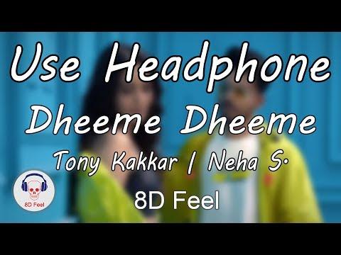use-headphone- -dheeme-dheeme---tony-kakkar-&-neha-sharma- -8d-audio-with-8d-feel