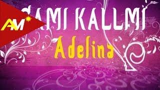 Sami Kallmi - Adelina