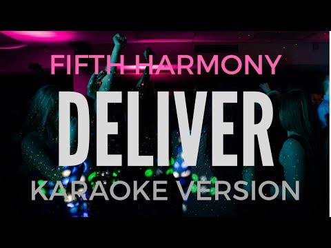Fifth Harmony - Deliver (KARAOKE/INSTRUMENTAL)