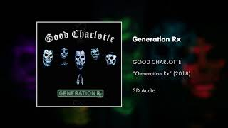 Good Charlotte - Generation Rx (3D AUDIO)