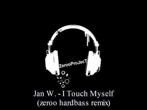 Jan W. - I Touch Myself (zeroo hardbass remix)