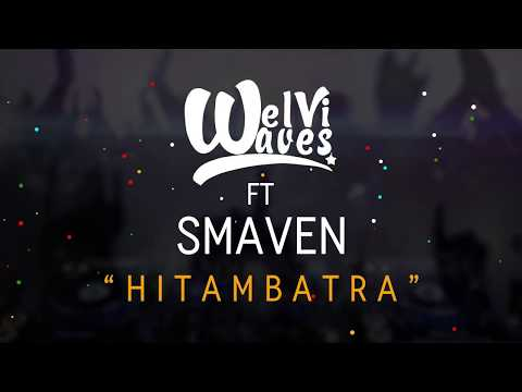 Welvi Waves - Hitambatra ( ft Smaven ) [ official Video Lyrics ]