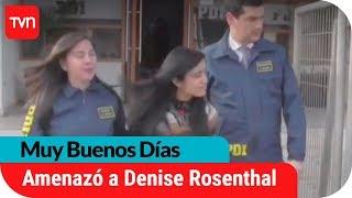 Detienen a joven que amenazaba de muerte a Denise Rosenthal | Muy buenos días