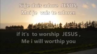mimi nitakuchagua Worship team Jesus is Lord Ministry french english lyrics