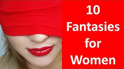 Fantasies for Women – Top 10 Female Sexual Fantasies